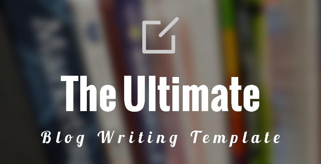 The Ultimate Blog Writing Template, Gerome Soriano, Growth Bloggers, Template, Free Download, Mindmap